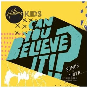 2018 Hillsong Kids(힐송키즈) Can You Believe It!?_Songs of Truth/수입한정(CD)
